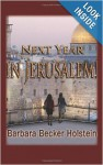 Next Year in Jerusalem!: Romance, Mystery and Spiritual Awakenings (Part 1) - Barbara Becker Holstein