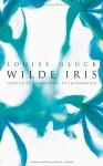 Wilde Iris - Louise Glück