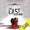 The Last Good Man - Linda Nagata