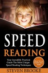 Speed Reading Your Incredibly Practical Guide The Most Unique Speed Reading Techniques - Steven Brooke