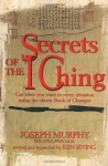 Secrets Of The I - Ching - Joseph Murphy, Kenneth Irving