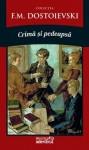Crimă şi pedeapsă - Fyodor Dostoyevsky, Antoaneta-Liliana Olteanu