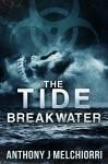 The Tide: Breakwater (Tide Series Book 2) - Anthony J Melchiorri