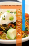 Eat to Lose: Adventures with sweet potatoes (Vegetables for Controlling Weight Book 1) - Jeff Connor