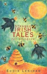 Strange Irish Tales for Children - Eddie Lenihan, Joseph Gervin