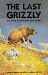 The Last Grizzly and Other Southwestern Bear Stories - David E. Brown, John A. Murray