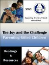 The Joy and the Challenge: Parenting Gifted Children - Edward R. Amend, Tiombe Kendrick, Carolyn Kottmeyer, Linda Neumann, James T. Webb, F. Richard Olenchak, Nadia E. Webb, Vidisha Patel, Paul Beljan, Lori Comallie-Caplan, Rosina Gallagher, Jean Goerss