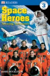 DK Readers: Space Heroes: Amazing Astronauts - James Buckley Jr.