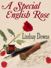 A Special English Rose - Lindsay Downs