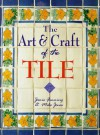 Art And Craft Of The Tile - Janis Fanning, Michael Jones