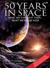 50 Years in Space: What We Thought Then... What We Know Now - David A. Hardy
