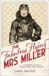 The Fabulous Flying Mrs Miller - Carol Baxter