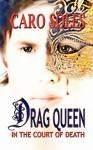Drag Queen in the Court of Death - Caro Soles