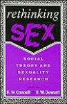 Rethinking Sex: Social Theory And Sexuality Research - Raewyn W. Connell