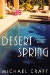Desert Spring: A Claire Gray Mystery (Claire Gray Mysteries) - Michael Craft