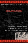Excavation (Archaeologist's Toolkit) - Brian Leigh Molyneaux, David L. Carmichael, Robert H., III Lafferty
