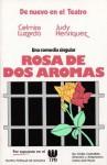 Rosa de dos aromas - Emilio Carballido