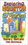 Exploring Houston with Children - Elaine L. Galit