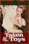 Stuffed! Taken by the Toys (Paranormal Holiday Gangbang) - Natalie Deschain