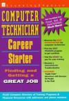 Computer Technician Career Starter: Finding and Getting a Great Job - Joan Vaughn, Learning Express LLC