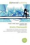 Kristin Chenoweth - Agnes F. Vandome, John McBrewster, Sam B Miller II