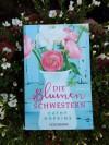 Die Blumenschwestern: Roman - Gabriele Weber-Jaric, Cathy Hopkins