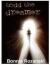 Todd the Dreamer - Bonnie Rozanski
