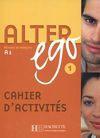 Alter Ego 1 cahier d activites - Samsonis Beatrix, Catherine Hugot, Annie Berthet