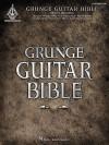 Grunge Guitar Bible - Hal Leonard Publishing Company