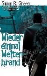 Nightside 9 - Wieder einmal Weltenbrand: Geschichten aus der Nightside Band 9 (German Edition) - Simon R. Green, Oliver Graute, Dominik Heinrici