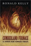 Cumberland Furnace & Other Fear Forged Fables - Ronald Kelly, Zach McCain