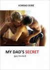 MY DAD'S SECRET (gay themed) - Konrad Deire