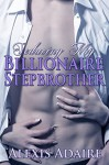 Seducing My Billionaire Stepbrother - Alexis Adaire