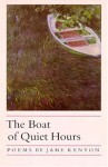 The Boat of Quiet Hours - Jane Kenyon