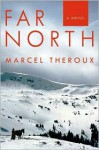 Far North - Marcel Theroux
