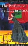 The Perfume of the Lady in Black - Gaston Leroux, Margaret Jull Costa, Terry Hale