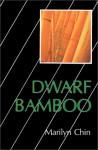 Dwarf Bamboo - Marilyn Chin