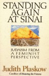 Standing Again at Sinai: Judaism from a Feminist Perspective - Judith Plaskow