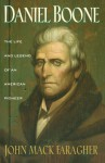 Daniel Boone: The Life and Legend of an American Pioneer (An Owl Book) - John Mack Faragher