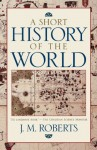 A Short History of the World - J.M. Roberts