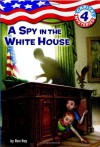 A Spy in the White House - Ron Roy, Timothy Bush
