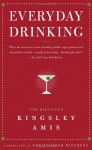 Everyday Drinking: The Distilled Kingsley Amis - Kingsley Amis
