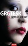 Grotesk - Natsuo Kirino, Rainer Schmidt