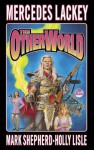 The Otherworld - Mercedes Lackey, Holly Lisle, Mark Shepherd