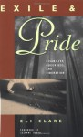 Exile and Pride: Disability, Queerness, and Liberation - Eli Clare, Suzanne Pharr