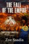 The Fall of the Empire - Zoe Saadia