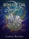 Beneath the Surface (The Emperor's Edge, #5.5) - Lindsay Buroker