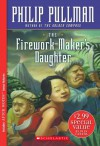 The Firework-Maker's Daughter - Philip Pullman, S. Saelig Gallagher