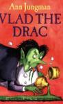 Vlad the Drac - Ann Jungman, Ann Jungmann