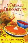 A Catered Thanksgiving - Isis Crawford